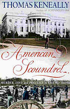 American scoundrel : murder, love and politics in Civil War America
