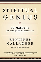 Spiritual genius : 10 masters and the quest for meaning