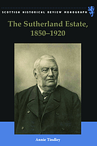 The Sutherland Estate, 1850-1920 : aristocratic decline, estate management and land reform