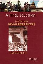 A Hindu education : early years of the Banaras Hindu University