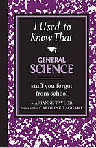 General science : stuff you forgot from school