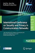 International Conference on Security and Privacy in Communication Networks : 10th International ICST Conference, SecureComm 2014, Beijing, China, September 24-26, 2014, revised selected papers. Part I