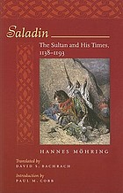Saladin, the Sultan and his times, 1138-1193