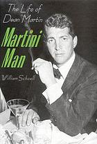 Martini man : the life of Dean Martin