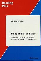 Stung by salt and war : creative texts of the Italian avant-gardist F.T. Marinetti