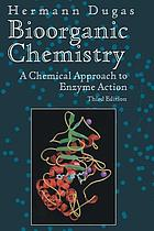 Bioorganic Chemistry : a Chemical Approach to Enzyme Action