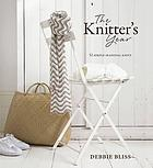 The knitter's year : 52 make-in-a-week projects--quick gifts and seasonal knits