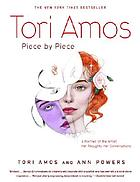Tori Amos, piece by piece : a portrait of the artist : her thoughts, her conversations