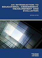 An introduction to educational assessment, measurement and evaluation