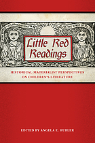 Little red readings : historical materialist perspectives on children's literature