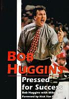 Bob Huggins : pressed for success