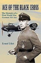Ace of the Black Cross : the memoirs of a First World War German air ace