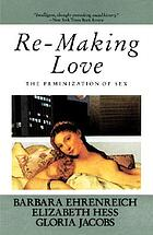 Re-making love : the feminization of sex