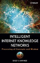 Intelligent Internet knowledge networks : processing of concepts and wisdom