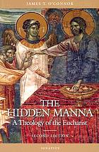 The hidden manna : a theology of the Eucharist