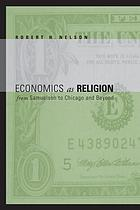Economics as religion : from Samuelson to Chicago and beyond