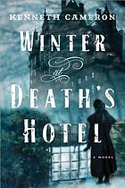 Winter at Death's Hotel : a novel