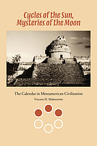 Cycles of the sun, mysteries of the moon : the calendar in Mesoamerican civilization