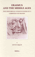 Erasmus and the Middle Ages : the historical consciousness of a Christian humanist