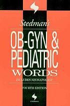 Stedman's OB-GYN and pediatric words.