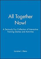 All together now! : a seriously fun collection of training games and activities