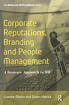 Corporate reputations, branding and people management : a strategic approach to HR