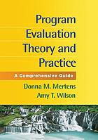 Program evaluation theory and practice : a comprehensive guide