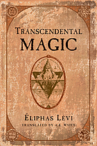 Transcendental magic : its doctrine and ritual