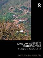 Land law reform in East Africa, traditional or transformative? : a critical review of 50 years of land law reform in Eastern Africa,1961-2011