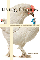 Living factories : biotechnology and the unique nature of capitalism