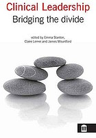 Clinical leadership : bridging the divide