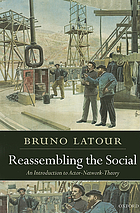 Reassembling the social : an introduction to actor-network-theory