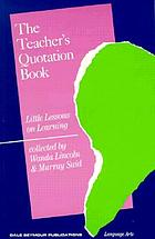 The teacher's quotation book : little lessons on learning