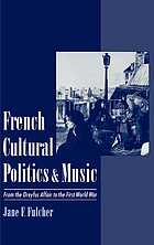 French cultural politics & music : from the Dreyfus affair to the First World War
