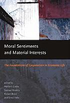 Moral sentiments and material interests : the foundations of cooperation in economic life