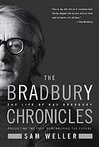 The Bradbury chronicles : the life of Ray Bradbury