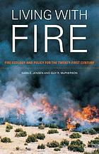 Living with fire : fire ecology and policy for the twenty-first century