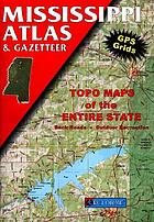 Mississippi atlas & gazetteer : topo maps of the entire state