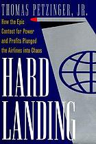 Hard landing : the epic contest for power and profits that plunged the airlines into chaos