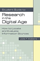 Student guide to research in the digital age : how to locate and evaluate information sources