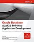 Oracle database Ajax & PHP Web application development... by  Lee Barney