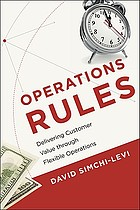 Operations rules : delivering customer value through flexible operations