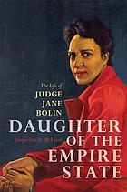 Daughter of the Empire State : the life of Judge Jane Bolin