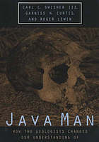 Java Man : how two geologists changed our understanding of human evolution