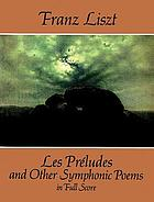 Les préludes and other symphonic poems