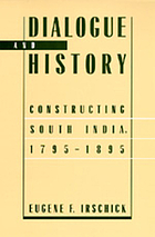 Dialogue and history : constructing South India, 1795-1895
