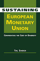 Sustaining European Monetary Union : confronting the cost of diversity