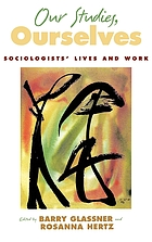 Our studies, ourselves : sociologists' lives and work