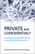 Private and confidential? : handling personal information in the social and health services