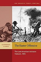 The Easter offensive, Vietnam 1972